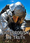 Bioterrorism: The Truth