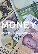 Money, Happiness and Eternal Life - Power